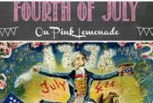 Fourth of July / Fun and Patriotic Ideas to celebrate our independence
