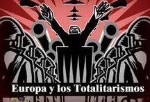 Exposición: Europa y los Totalitarismos / El totalitarismo es una forma de Estado, pero no es simplemente una forma de gobierno, es una organización en cuanto a las personas que ejercen el poder, de tipo no democrático, que se caracteriza en la falta de reconocimiento de la libertad y los derechos humanos.