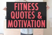 Fitness Quotes and Motivation / Quotes and words of encouragement for your fitness journey.