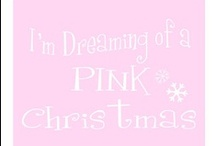 PINK CHRISTMAS / by Debby Broughton