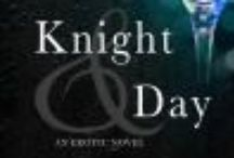 Knight & Day - Book 3 in the Knight series