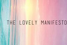 T H E  L O V E L Y  M A N I F E S T O / Check Out My Blog! thelovelymanifesto.com / by Monika M