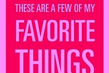 Some of my most favorite things :) / These are some of my favorite things. Includes material things and also sayings ,♥
