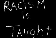 Race/Racism / Calling out racist hypocrisy and white privilege in all its ugly manifestations