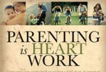 Parenting Is Heart Work / The word heart appears 750 times in the Scriptures. Learn more about the heart and the 9 functions of the heart.