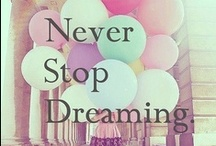 Dreaming on / If your dream don't scare you, they aren't big enough
