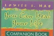 Heal Your Life® treatments / Treatments from the companion book for Louise L. Hay's You can heal your life.