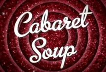 Cabaret Soup / All Things #cabaretsoup Season 1