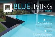 BLUE LIVING MAGAZINE / Pools&Spas | Latest Projects | Worldwide Inspirations  | BY ANAMIG | www.piscinasanamig.pt