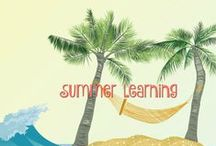 Summer Learning / Summer learning ideas and activities