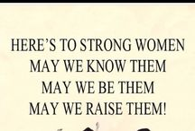 Powerful female role models / Women I admire and look up to. Quotes I love. I believe women can be feminine, lady like, tough, strong and independent. Hell, even if you don't want to be lady like or feminine that's okay also. I believe we can be single, bi, gay, straight married. Work full time be a stay at home mother. Because we can be and look how ever we want to.   / by Lisa Flores