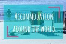 ACCOMMODATION AROUND THE WORLD / Accommodation, Accommodation around the World, Hostels, Hotels, Resorts, AirBnB, Travel Acco, Travel Accommodation