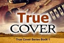 """My book """"True Cover"""" book 1 / Here are some photos that gave me inspiration while I was writing """"True Cover"""", a Christian Romantic Suspense Novel"""