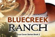 """My book """"Bluecreek Ranch"""" - book 2 of the """"True Cover"""" series / Here are some photos that gave me inspiration while I was writing """"Bluecreek Ranch"""""""