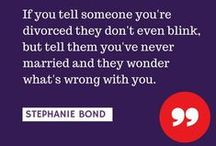 Quotes by Stephanie Bond / Life quotes from author Stephanie Bond.
