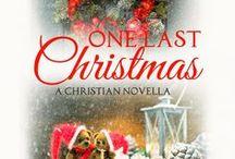"My book ""One Last Christmas"" / Photos I used for inspiration while writing this Christian Christmas novella."
