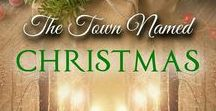 """My book """"The Town Named Christmas"""" / Photos and information I used for inspiration while writing """"The Town Named Christmas."""""""
