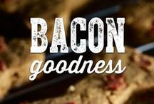 Bacon Goodness / Anything and everything should be bacon-ed.