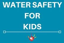 Water Safety for Kids / Watery safety tips and ideas.
