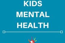 Kids Mental Health / The signs, tips, tricks and activities for the wellbeing of a child's mental health.
