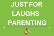 Just for Laughs - Parenting / When you've had a rough day and need a good laugh.
