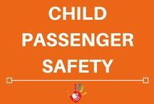 Child Passenger Safety / All you need to know about Child Passenger Safety