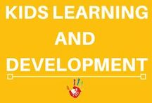 Kids Learning and Development / Learning and Development tips, ideas and activities for your kids.