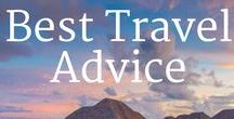 Best Travel Information & Advice / Travel tips! Where to go, how to get there, where to stay, what to do and how to save money doing it. Best Travel Information & Advice