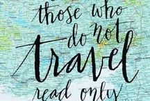 Travel Quotes / Become inspired to travel with these travel quotes.