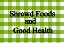 Shrewd Foods and Good Health / Eating right and exercising for better health
