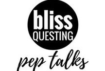 Bliss Questing Pep Talks