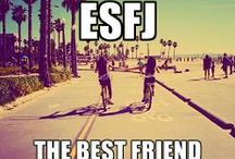 ESFJ *SF / SF - Love and pleasure for me and people I like. J - I can work to get it. * SJs are conservative and hardworking, value responsibility and service to others, are focused on duty and getting the job done, adhere to traditional values, slow to accept new ideas. SJs have a strict idea of how things should be done and frowns on deviation from it.