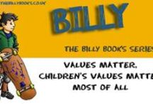 The Billy Books for Girls & Boys / Billy is a child entering young adulthood. He has to make sense of a complex, diverse, fast changing, exciting world full of opportunities, contradictions and dangers. What underlies Billy's journey are the values he'll adopt. Values provide the basis on which we assess the usefulness of what we are told, and how to react to situations we experience.  The Billy Books Series of books were written to have boys and girls form positive values.