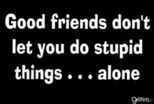 Friendship / Dedicated to all of my friends