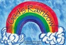Rainbow=God's Promise / Sad that people are trying to change the TRUE meaning / by Petrina Moretz
