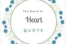 Heart - Quote / This board telling about heart in islam and some quotes about the heart, too.