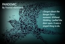 Pandemic Novel / Images related to the award-winning YA novel, Pandemic, by Yvonne Ventresca