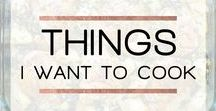 Things I want to cook