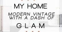 My Home: Modern Vintage with a Dash of Glam / After moving into my new place, I wanted to start from scratch in terms of the design. These pieces/inspiration photos have helped pull together the look.