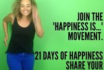 'HAPPINESS IS'... Movement! / Join the 'Happiness Is...' movement.   SHARE a picture of happiness for 21 days on Instagram, Twitter, Pinterest or Facebook and Hashtag #21daysofhappy   Let's share the love of living a happy life! Don't forget to #21daysofhappy so we can all see the rays of sunshine happiness being shared throughout the world!