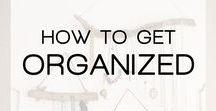 How to Get Organized / How to Get Organized, Tips on organized, organized, organizing, sorting, decluttering, clutter.