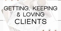 Getting, Keeping and Loving Clients