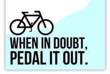 Bike Quotes / Inspirational, funny, creative quotes that inspire me and keep me going.