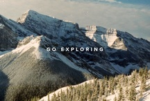 Go Exploring / Adventures to pursue, places to journey towards. / by Everest