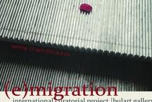 (e)migration project |bulart gallery / (e)migration - international curatorial project |bulart gallery | 17.04-07.05.2013 | www.dorabulart.com
