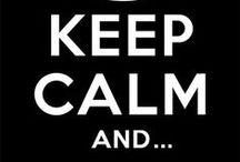 I am..KEEP CALM AND..