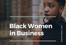 Black Women in Business / Here is where I plan to celebrate the wonderful women of color in business and how we are growing in the women-owned business sector!