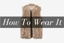 How To Wear It / Ideas on how to wear clothes and accesories