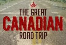 Coast to Coast Canada /  Ideas on places to go and things to see and do across Canada!!