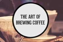 The Art of Brewing Coffee / Roasting and brewing coffee is just as much a science as it is a fine art. This board is a collection of tips, inspiration, and resources to educate and help you brew the perfect cup.